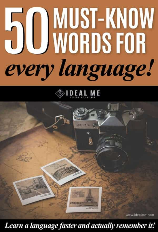 50 Must-Know Words For Every Language. Why does learning a language feel so hard? Traditional programs often focus on memorizations and translations which are easy to forget. If you've ever wanted to learn a language, then you don't want to miss this post.