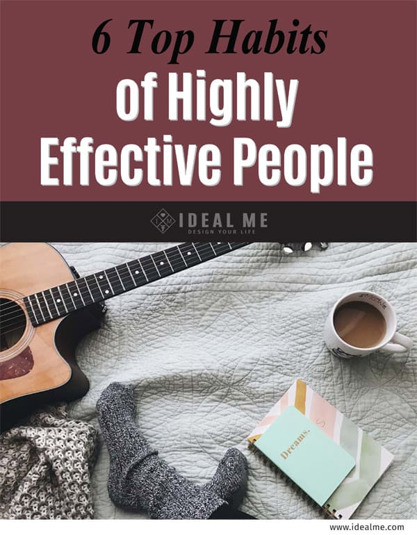 6 top habits of highly effective people